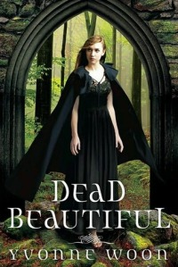 Dead beautiful by Yvone Woon (goodreads)