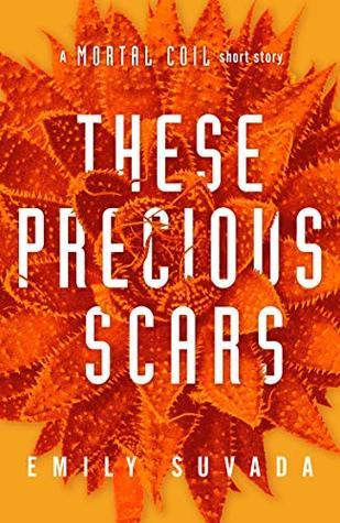 these precious scars