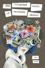 The Collected Works of Gretchen Oyster